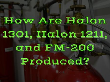 Halon US How Are Halon 1301 Halon 1211 and FM 200 Produced